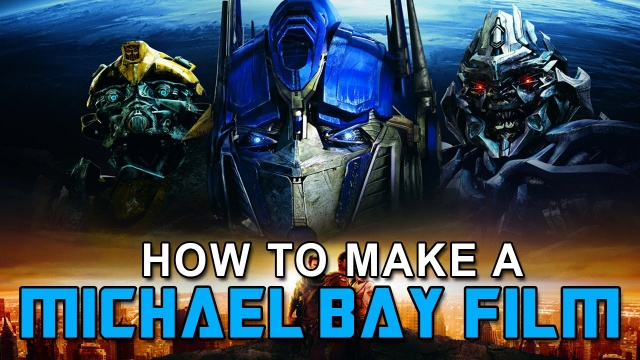 How To Make a MICHAEL BAY Film In 3 Minutes Or Less